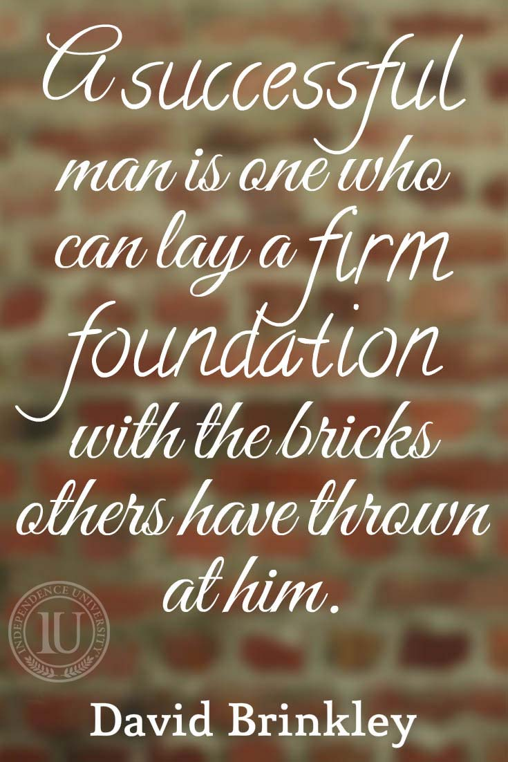 A successful man is one who can lay a firm foundation with the bricks others have thrown at him quote